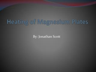 Heating of Magnesium Plates