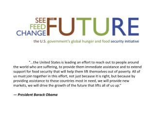 the U.S.  government's global hunger and food security initiative