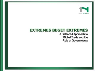 EXTREMES BEGET EXTREMES A Balanced Approach to Global Trade and the  Role of Governments