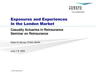 Exposures and Experiences  In the London Market