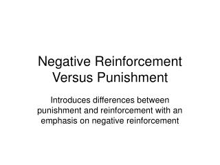Negative Reinforcement Versus Punishment