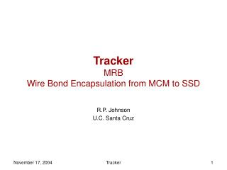 Tracker MRB Wire Bond Encapsulation from MCM to SSD