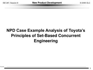 NPD Case Example Analysis of Toyota's Principles of Set-Based Concurrent Engineering