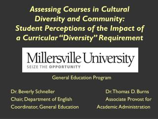 General Education Program Dr. Beverly Schneller		Dr. Thomas D. Burns