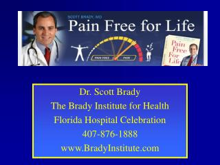 Dr. Scott Brady The Brady Institute for Health Florida Hospital Celebration 407-876-1888