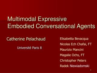 Multimodal Expressive  Embodied Conversational Agents