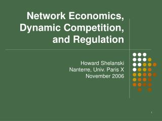 Network Economics, Dynamic Competition, and Regulation