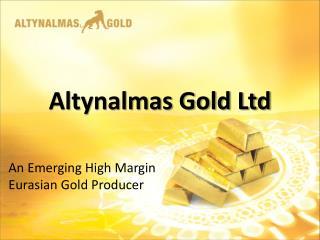 Altynalmas Gold Ltd