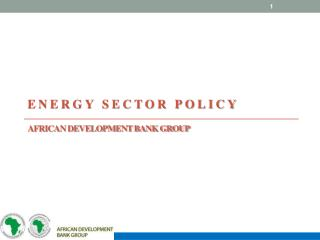 ENERGY SECTOR POLICY AFRICAN DEVELOPMENT BANK GROUP
