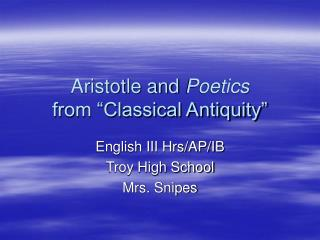 "Aristotle and  Poetics from ""Classical Antiquity"""