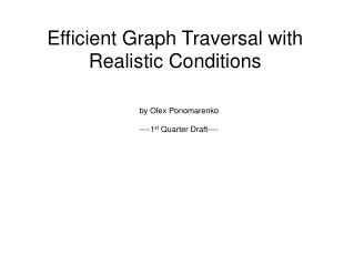 Efficient Graph Traversal with Realistic Conditions