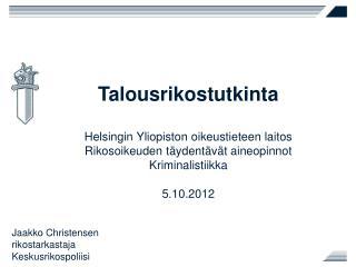 Jaakko Christensen rikostarkastaja Keskusrikospoliisi