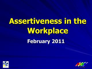 Assertiveness in the Workplace February 2011