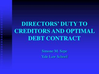 DIRECTORS' DUTY TO CREDITORS AND OPTIMAL DEBT CONTRACT