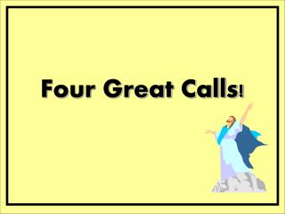 Four Great Calls!