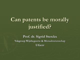 Can patents be morally justified?