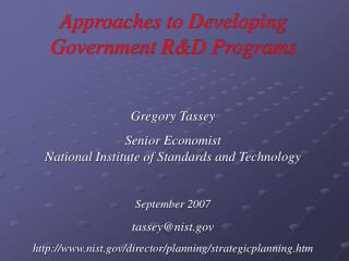 Approaches to Developing Government R&D Programs Gregory Tassey