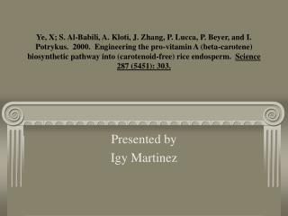 Presented by Igy Martinez