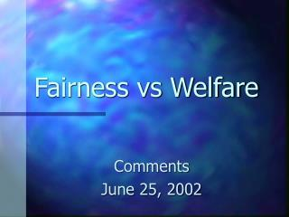Fairness vs Welfare