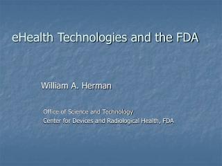 Office of Science and Technology 	Center for Devices and Radiological Health, FDA