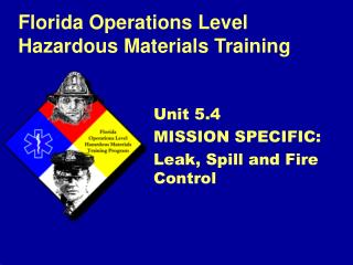 Unit 5.4 MISSION SPECIFIC: Leak, Spill and Fire Control