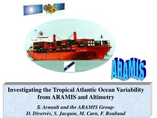 Investigating the Tropical Atlantic Ocean Variability from ARAMIS and Altimetry