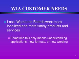 WIA CUSTOMER NEEDS