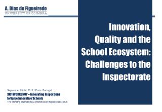 Innovation ,  Quality and the School Ecosystem :  Challenges  to  the Inspectorate