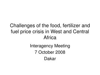 Challenges of the food,  fertilizer  and fuel price crisis in West and Central Africa