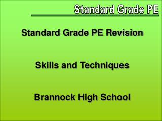 Standard Grade PE Revision Skills and Techniques Brannock High School