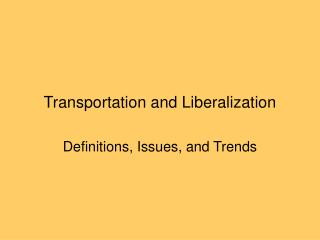 Transportation and Liberalization