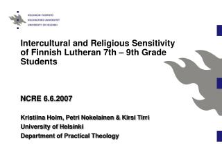 Intercultural and Religious Sensitivity of Finnish Lutheran 7th – 9th Grade Students NCRE 6.6.2007