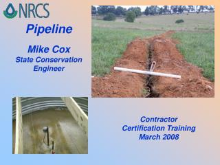 Pipeline Mike Cox State Conservation Engineer