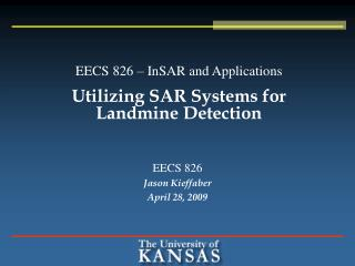 EECS 826 – InSAR and Applications Utilizing SAR Systems for Landmine Detection