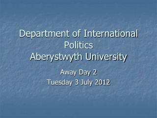 Department of International Politics Aberystwyth University