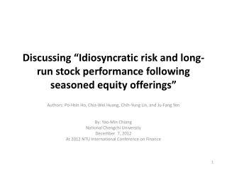 Authors:  Po- Hsin  Ho,  Chia -Wei Huang,  Chih -Yung Lin, and  Ju -Fang  Yen By: Yao-Min Chiang