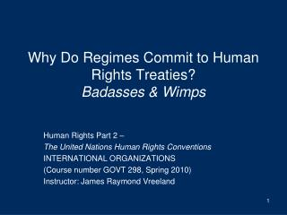 Why Do Regimes Commit to Human Rights Treaties? Badasses & Wimps