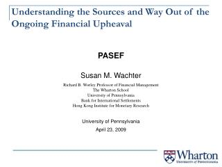 Understanding the Sources and Way Out of the Ongoing Financial Upheaval