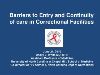 Barriers to Entry and Continuity of care in Correctional Facilities