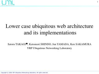 Lower case ubiquitous web architecture   and its implementations
