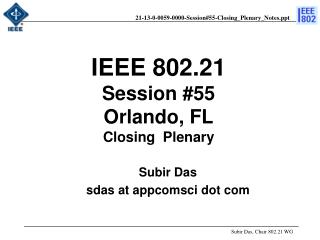 IEEE 802.21 Session # 55 Orlando, FL Closing  Plenary