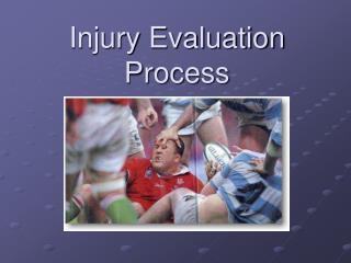 Injury Evaluation Process