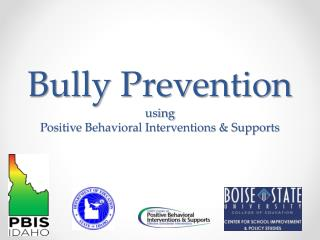 Bully Prevention using Positive Behavioral Interventions & Supports
