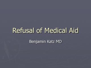 Refusal of Medical Aid