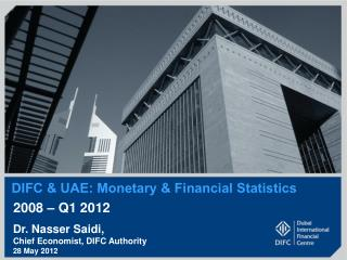 DIFC  & UAE: Monetary  & Financial Statistics