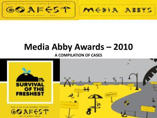 Media Abby Awards – 2010 A COMPILATION OF CASES