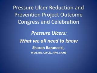 Pressure Ulcer Reduction and Prevention Project Outcome Congress and Celebration