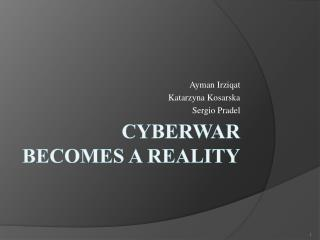 Cyberwar Becomes a Reality