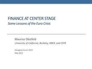 FINANCE AT CENTER STAGE Some Lessons of the Euro Crisis