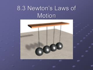 8.3 Newton's Laws of Motion